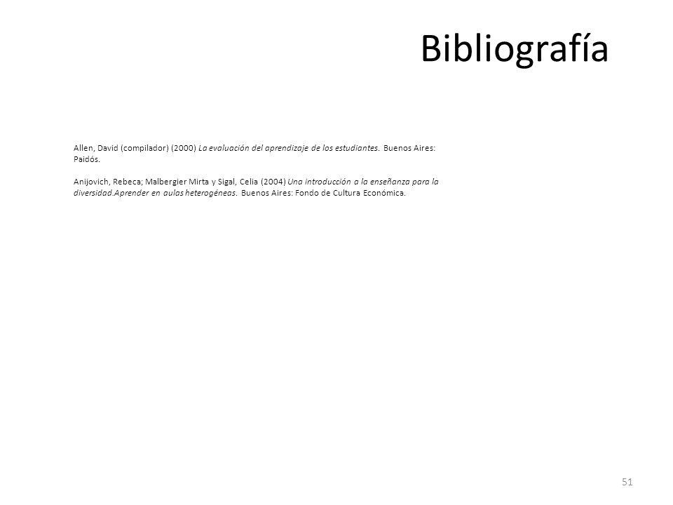 Bibliografía Allen, David (compilador) (2000) La evaluación del aprendizaje de los estudiantes. Buenos Aires: