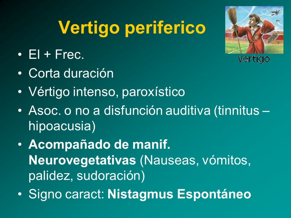 Vertigo periferico El + Frec. Corta duración