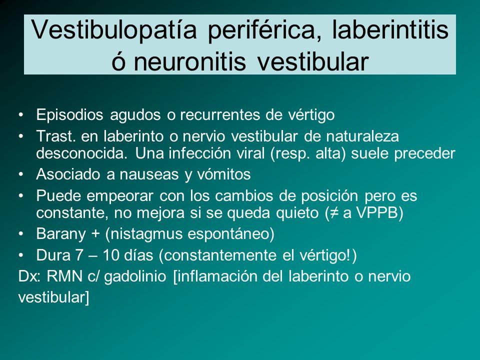 Vestibulopatía periférica, laberintitis ó neuronitis vestibular