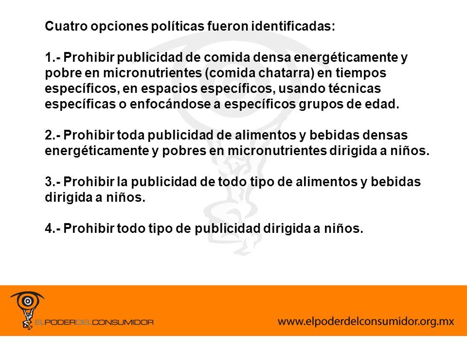Cuatro opciones políticas fueron identificadas: