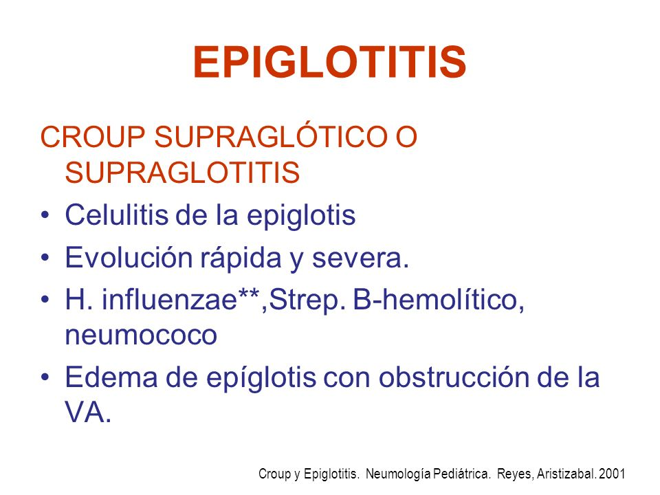 EPIGLOTITIS CROUP SUPRAGLÓTICO O SUPRAGLOTITIS