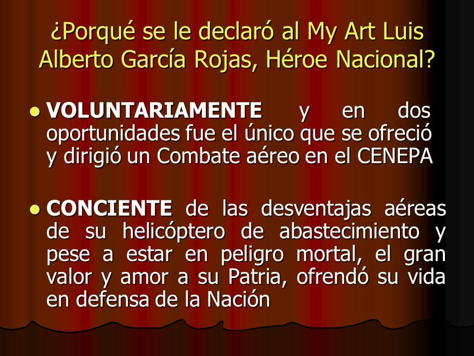 ¿Porqué se le declaró al My Art Luis Alberto García Rojas, Héroe Nacional
