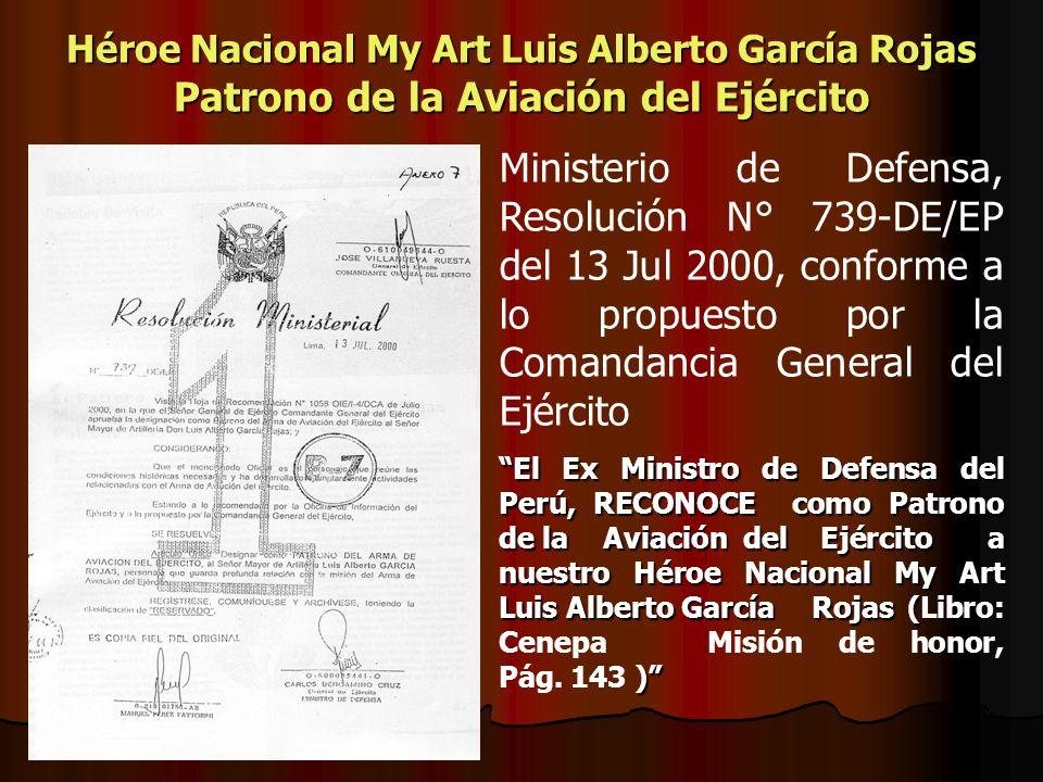 Héroe Nacional My Art Luis Alberto García Rojas Patrono de la Aviación del Ejército