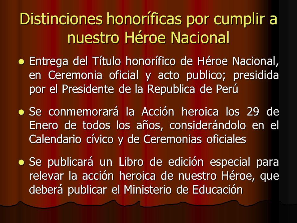 Distinciones honoríficas por cumplir a nuestro Héroe Nacional