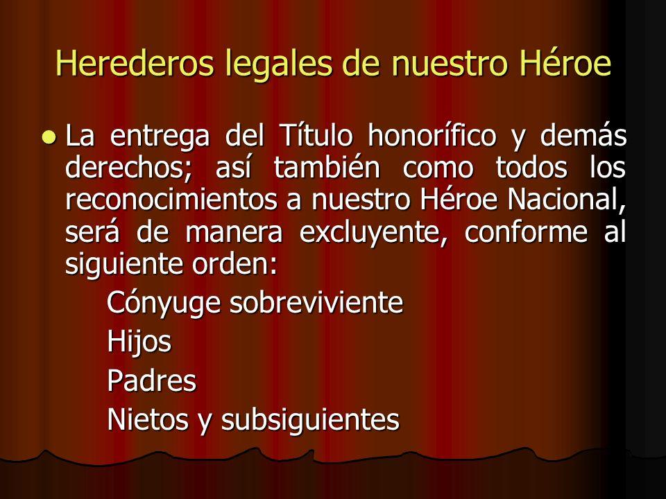 Herederos legales de nuestro Héroe