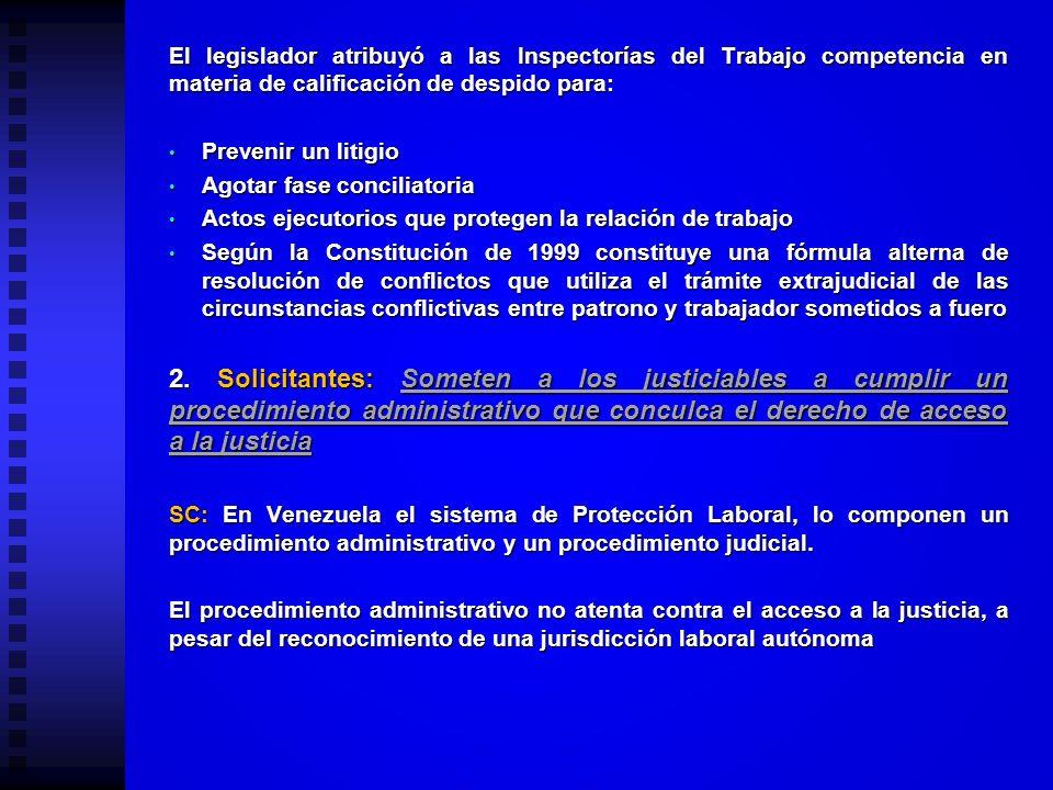 El legislador atribuyó a las Inspectorías del Trabajo competencia en materia de calificación de despido para: