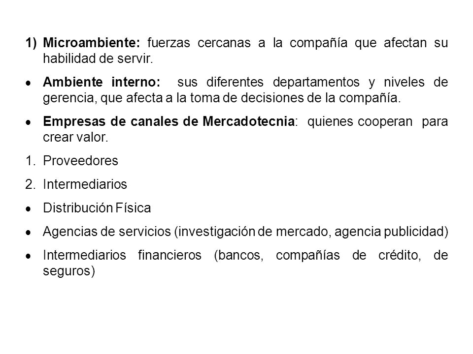 Microambiente: fuerzas cercanas a la compañía que afectan su habilidad de servir.