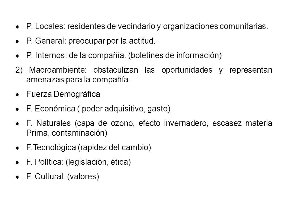 P. Locales: residentes de vecindario y organizaciones comunitarias.