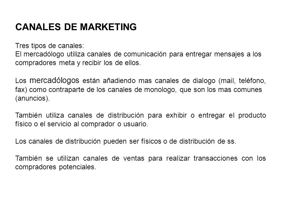 CANALES DE MARKETING Tres tipos de canales: