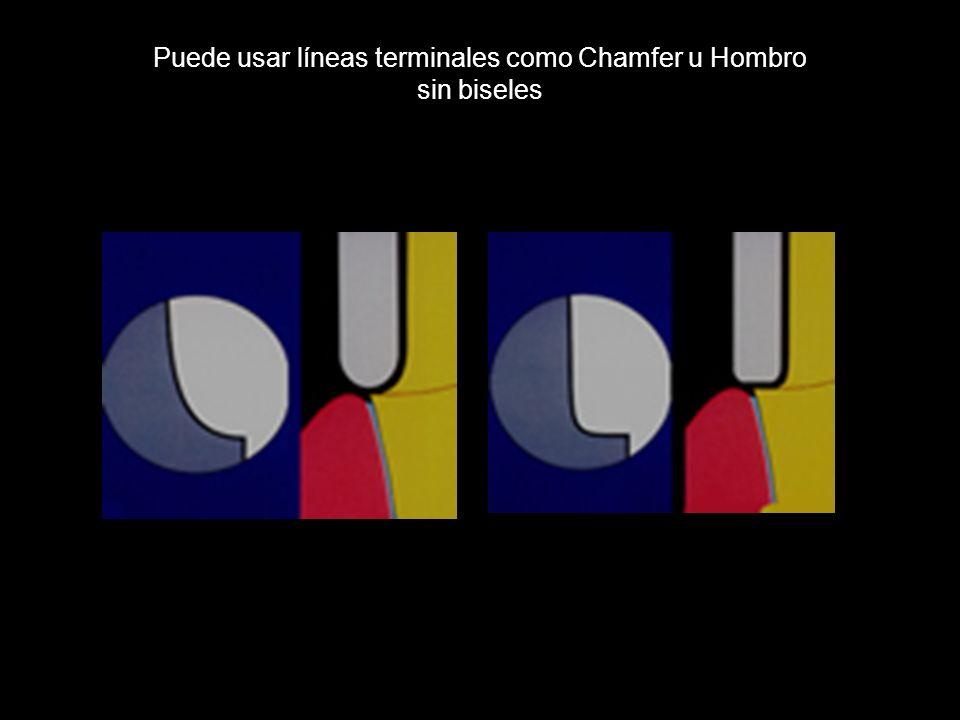 Puede usar líneas terminales como Chamfer u Hombro sin biseles