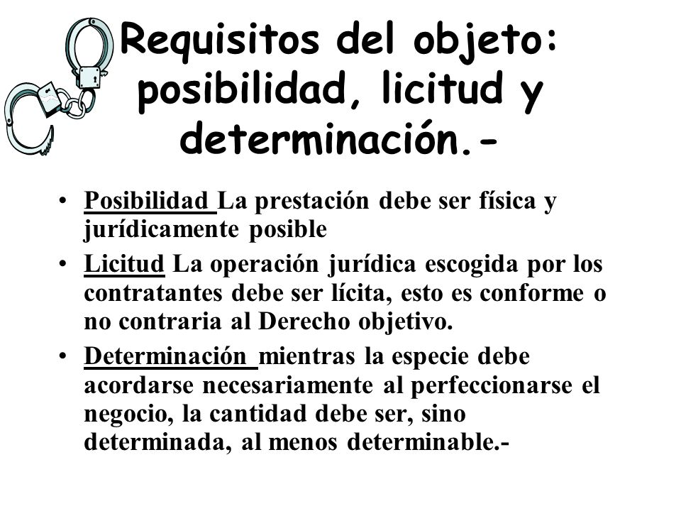 Requisitos del objeto: posibilidad, licitud y determinación.-