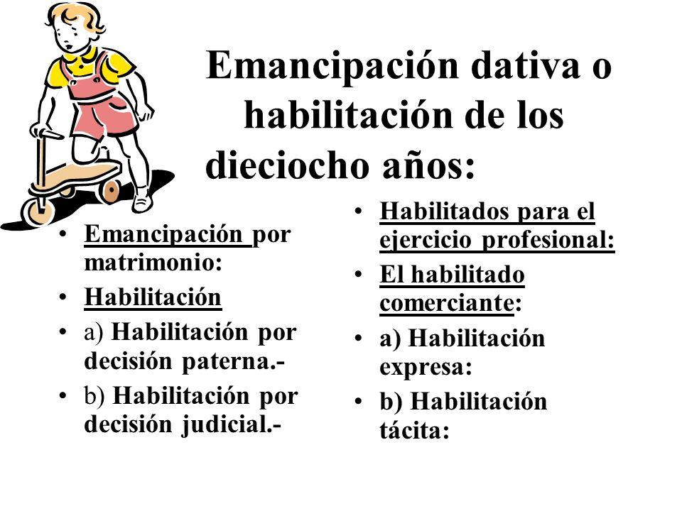 Emancipación dativa o habilitación de los dieciocho años: