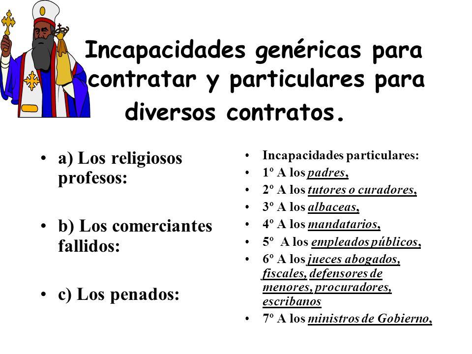 Incapacidades genéricas para contratar y particulares para diversos contratos.