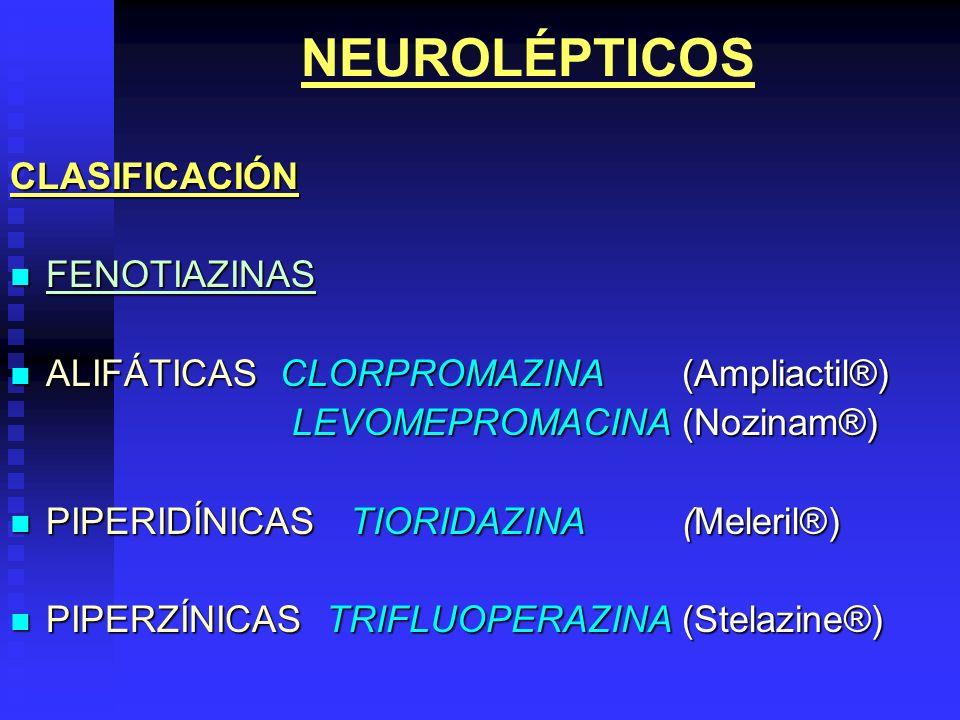 NEUROLÉPTICOS CLASIFICACIÓN FENOTIAZINAS
