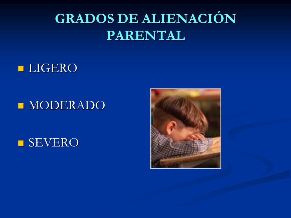 GRADOS DE ALIENACIÓN PARENTAL