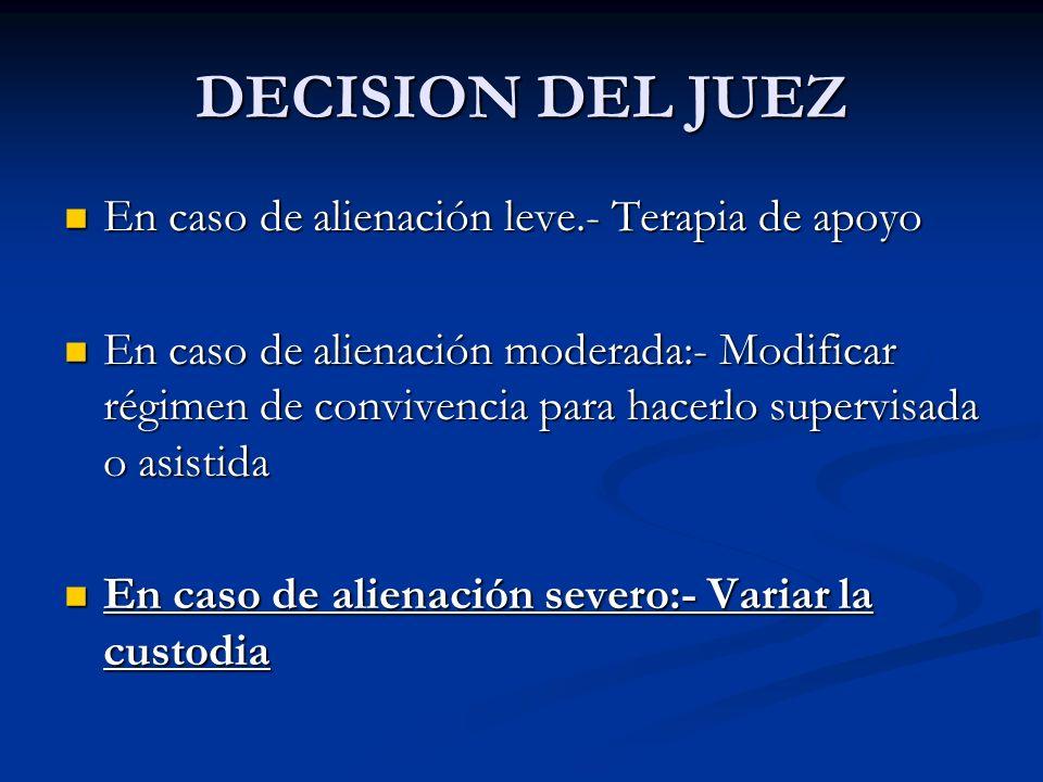 DECISION DEL JUEZ En caso de alienación leve.- Terapia de apoyo