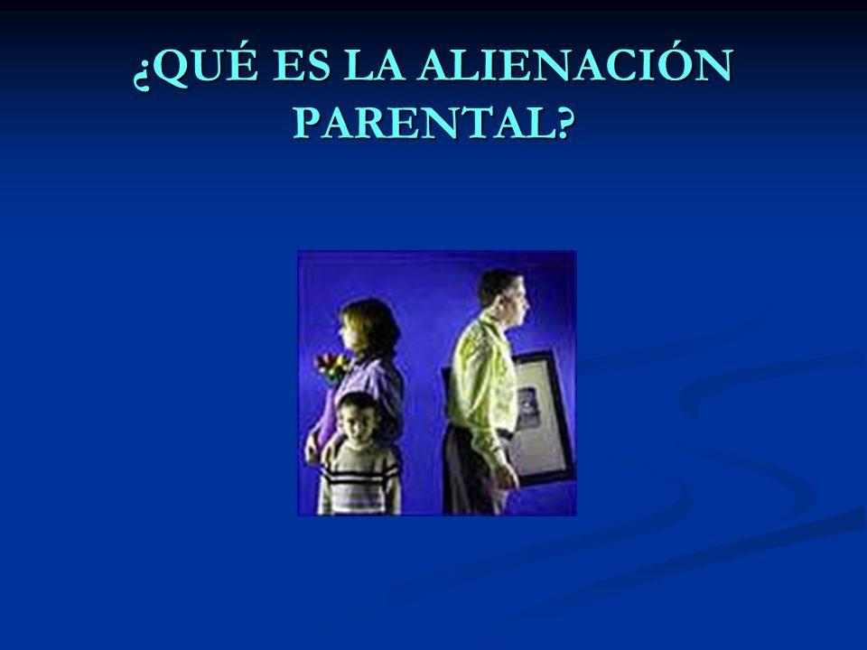 ¿QUÉ ES LA ALIENACIÓN PARENTAL