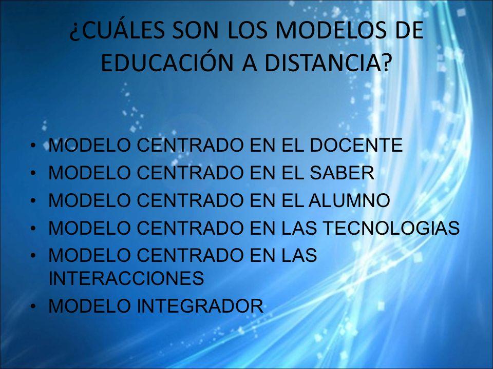 ¿CUÁLES SON LOS MODELOS DE EDUCACIÓN A DISTANCIA