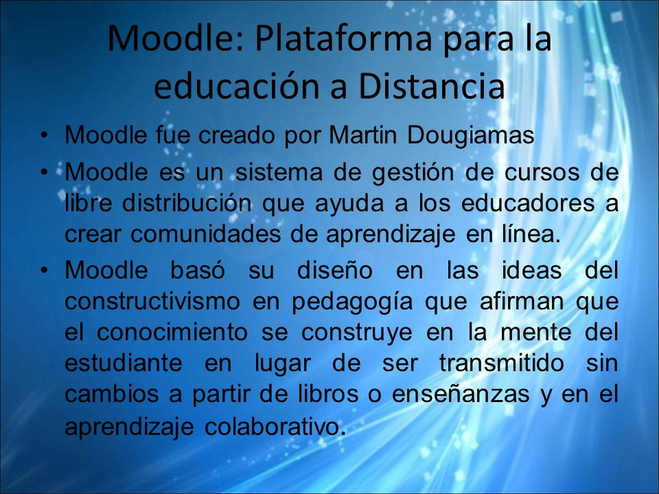 Moodle: Plataforma para la educación a Distancia