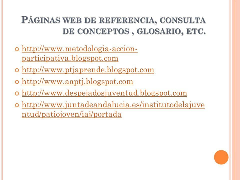 Páginas web de referencia, consulta de conceptos , glosario, etc.