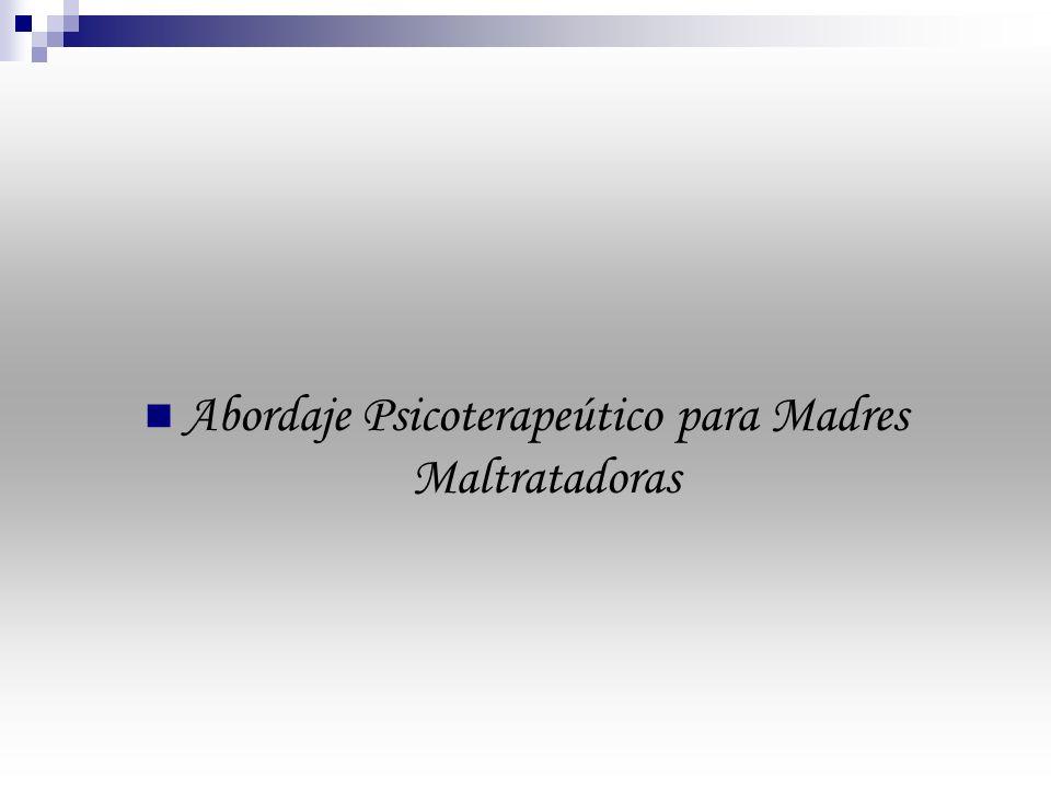 Abordaje Psicoterapeútico para Madres Maltratadoras