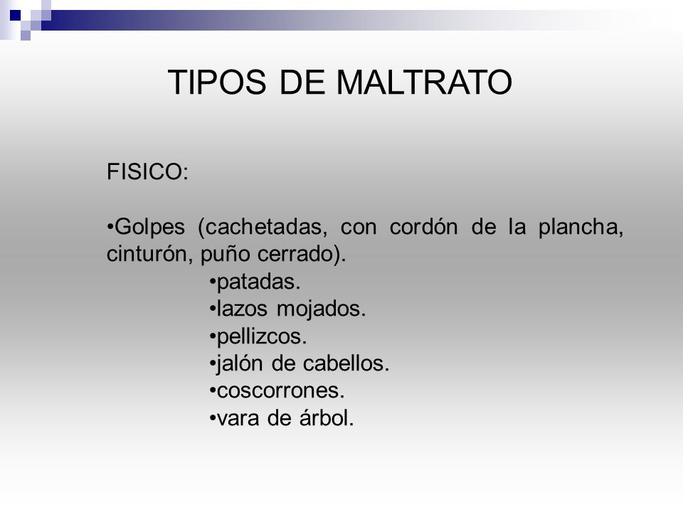 TIPOS DE MALTRATO FISICO: