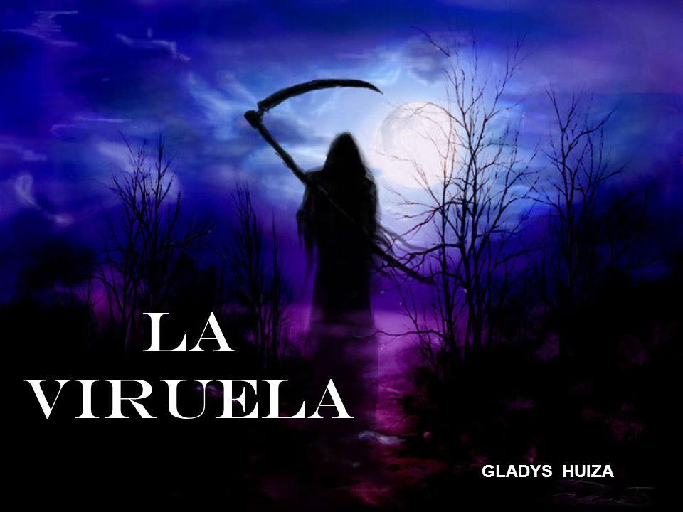 LA VIRUELA GLADYS HUIZA