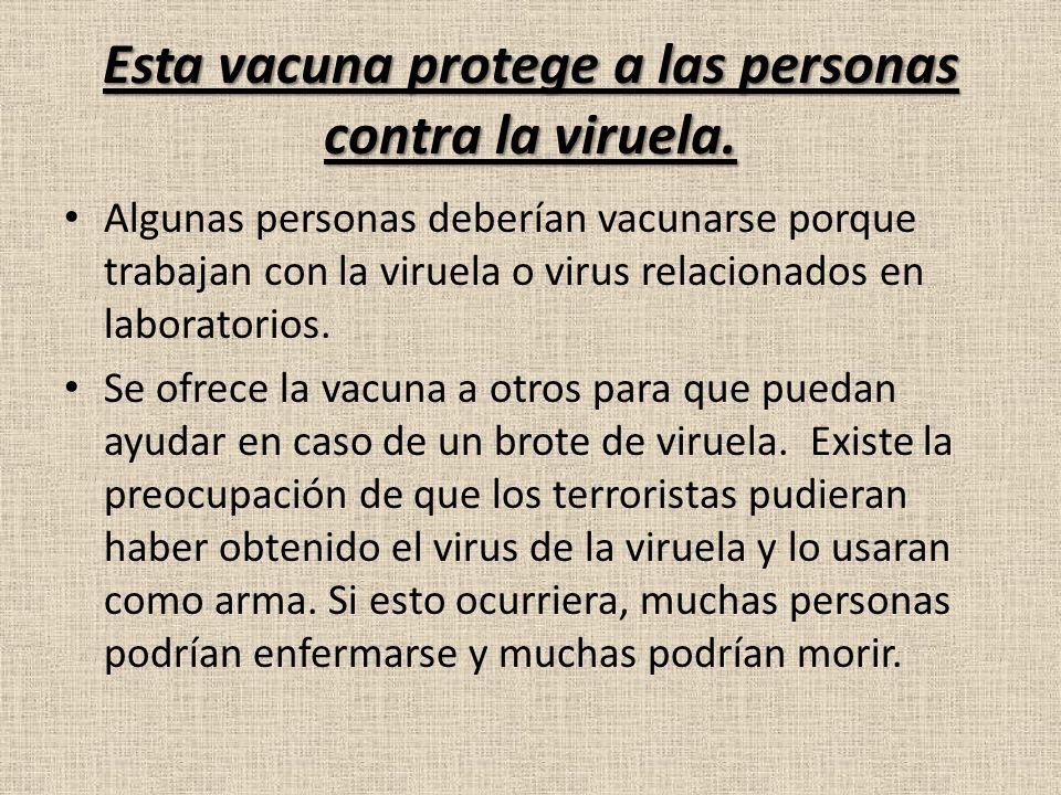 Esta vacuna protege a las personas contra la viruela.