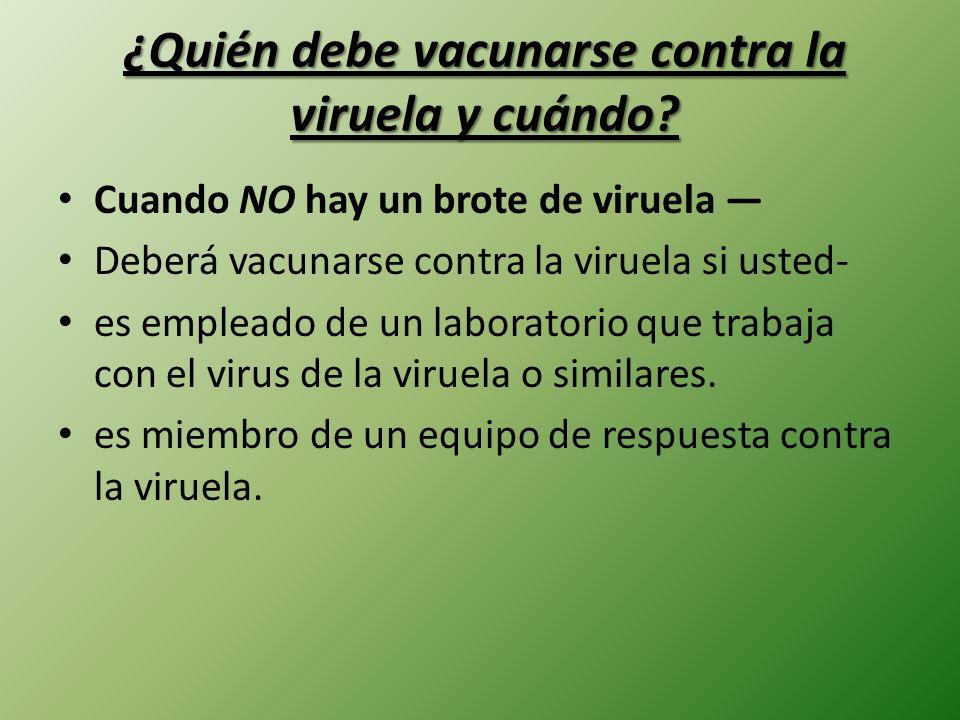 ¿Quién debe vacunarse contra la viruela y cuándo