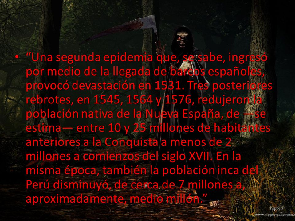 Una segunda epidemia que, se sabe, ingresó por medio de la llegada de barcos españoles, provocó devastación en 1531.