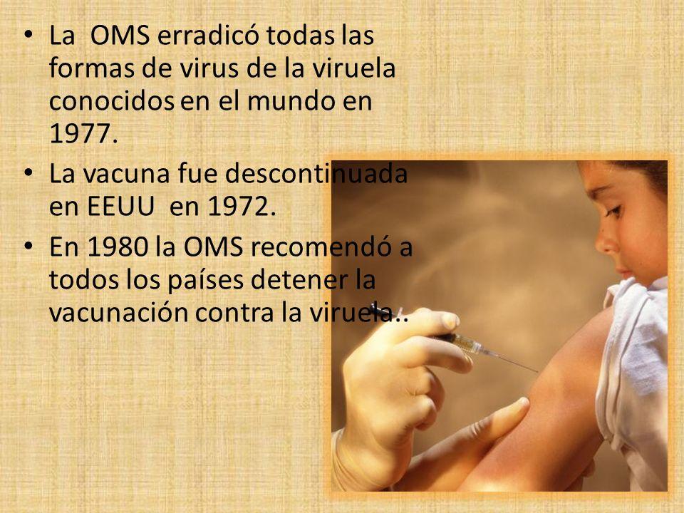 La OMS erradicó todas las formas de virus de la viruela conocidos en el mundo en 1977.
