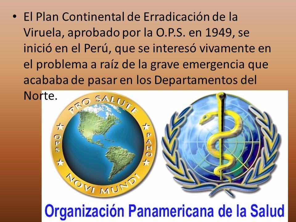 El Plan Continental de Erradicación de la Viruela, aprobado por la O.P.S.