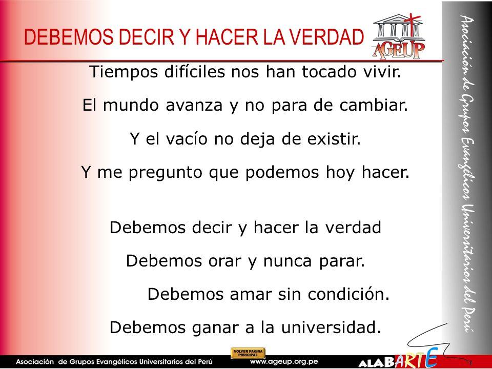 DEBEMOS DECIR Y HACER LA VERDAD