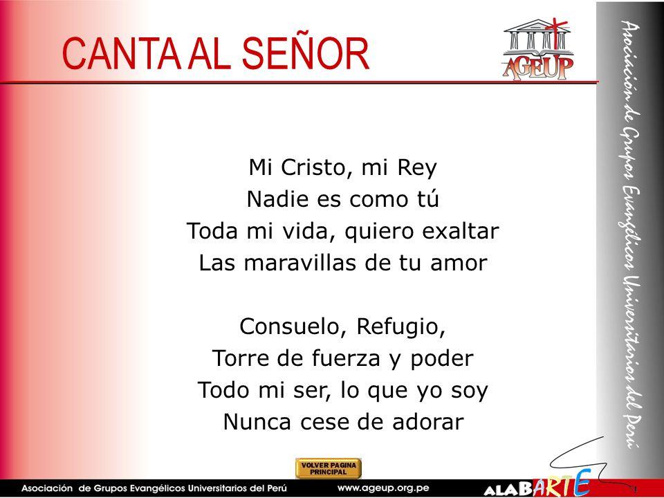 CANTA AL SEÑOR Mi Cristo, mi Rey Nadie es como tú