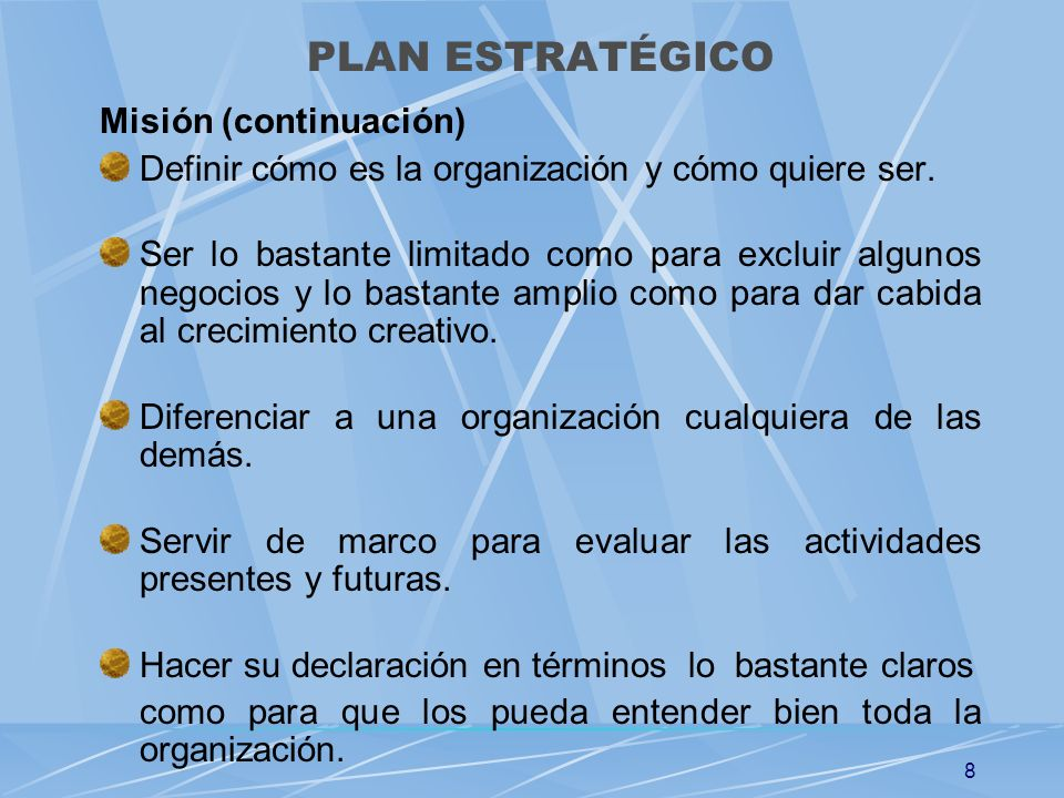 PLAN ESTRATÉGICO Misión (continuación)