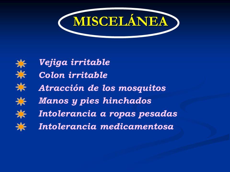MISCELÁNEA Vejiga irritable Colon irritable Atracción de los mosquitos