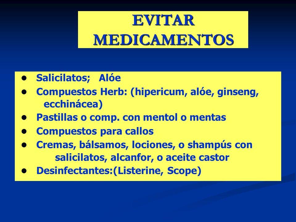 EVITAR MEDICAMENTOS ● Salicilatos; Alóe