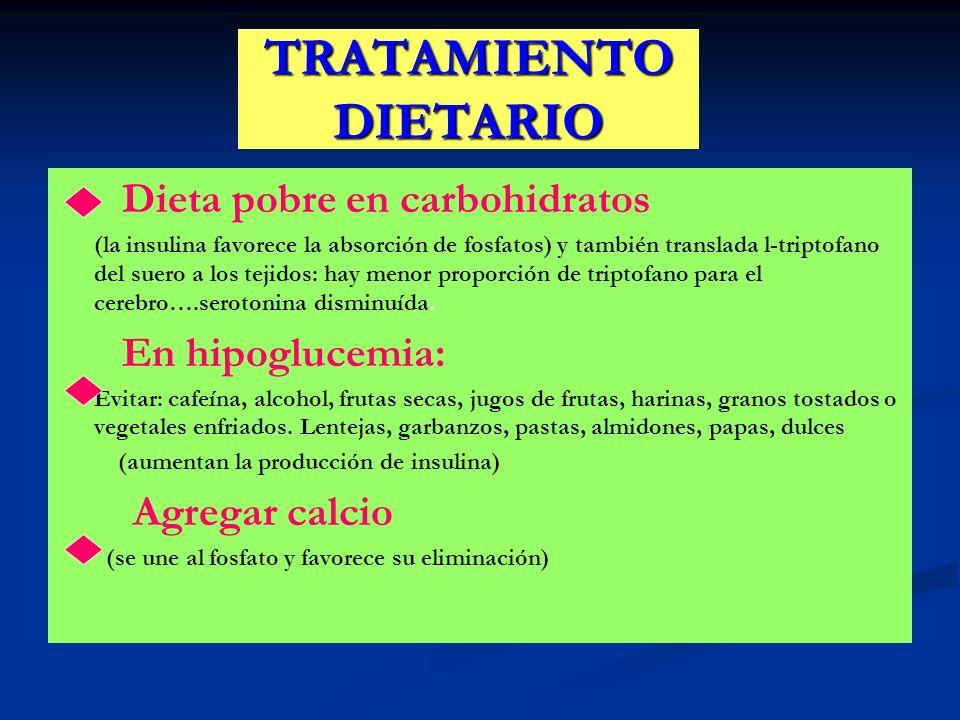 TRATAMIENTO DIETARIO Dieta pobre en carbohidratos En hipoglucemia: