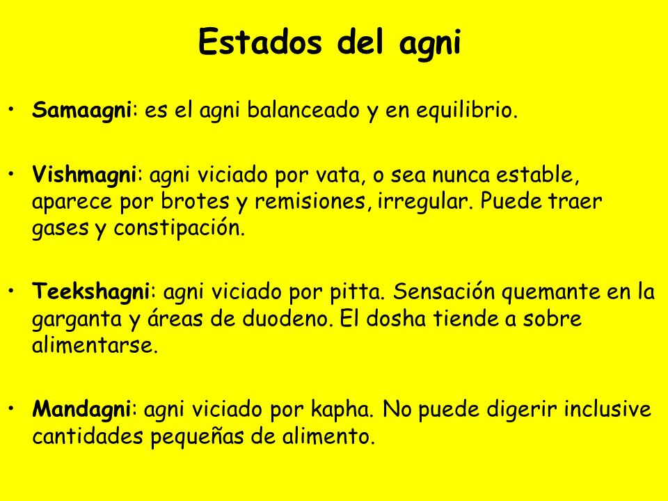 Estados del agni Samaagni: es el agni balanceado y en equilibrio.