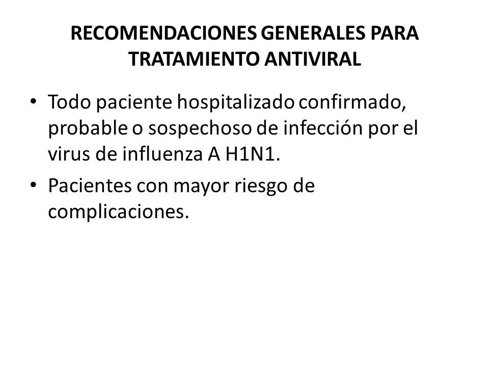 RECOMENDACIONES GENERALES PARA TRATAMIENTO ANTIVIRAL
