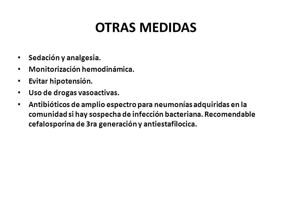 OTRAS MEDIDAS Sedación y analgesia. Monitorización hemodinámica.