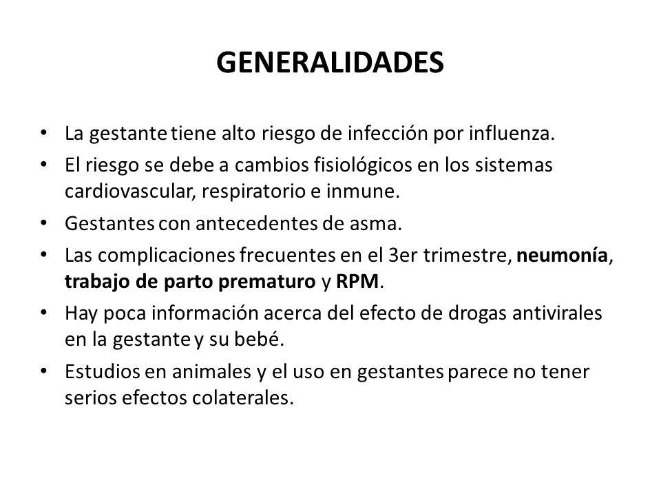 GENERALIDADES La gestante tiene alto riesgo de infección por influenza.