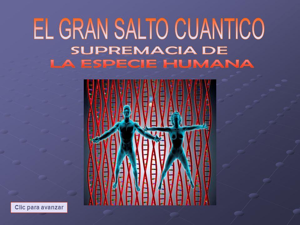 EL GRAN SALTO CUANTICO SUPREMACIA DE LA ESPECIE HUMANA