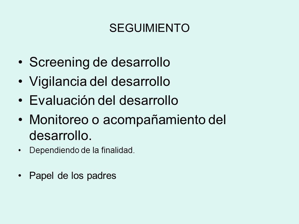 Screening de desarrollo Vigilancia del desarrollo