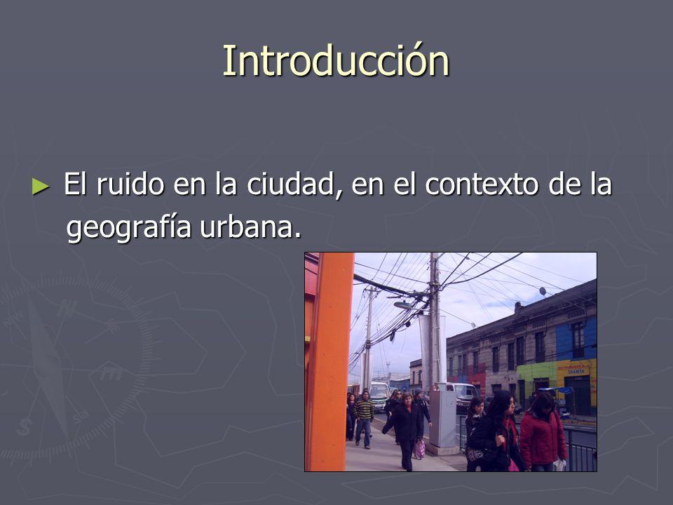 Introducción El ruido en la ciudad, en el contexto de la