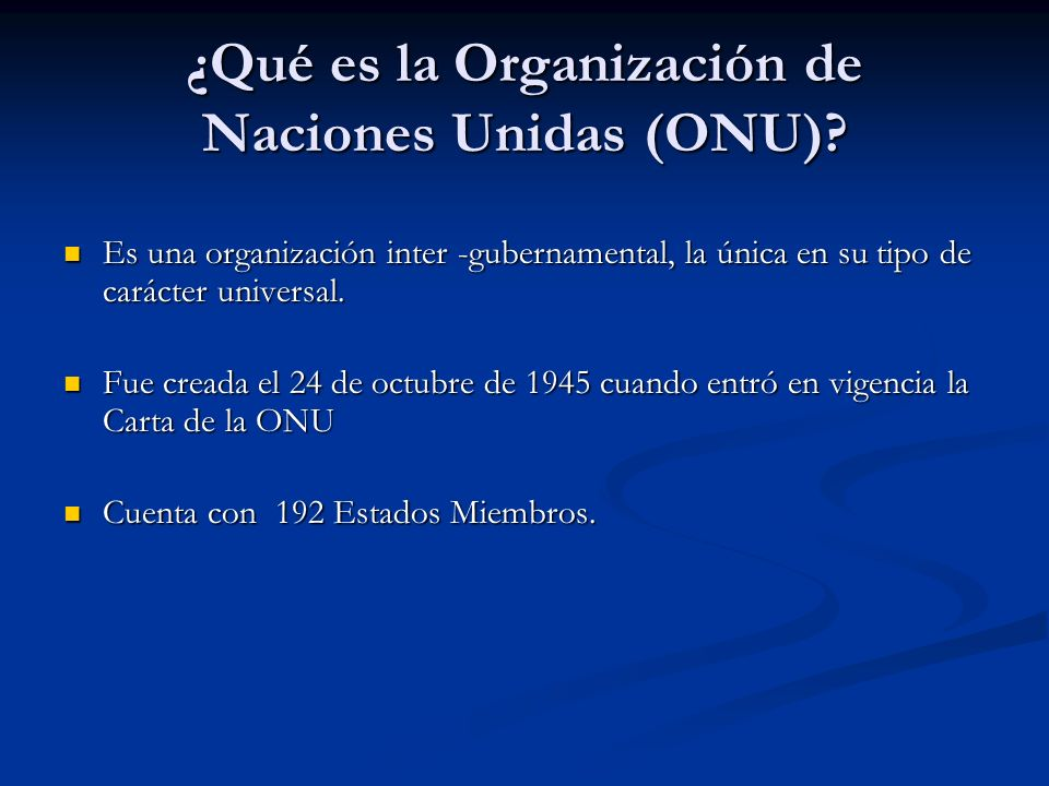 ¿Qué es la Organización de Naciones Unidas (ONU)