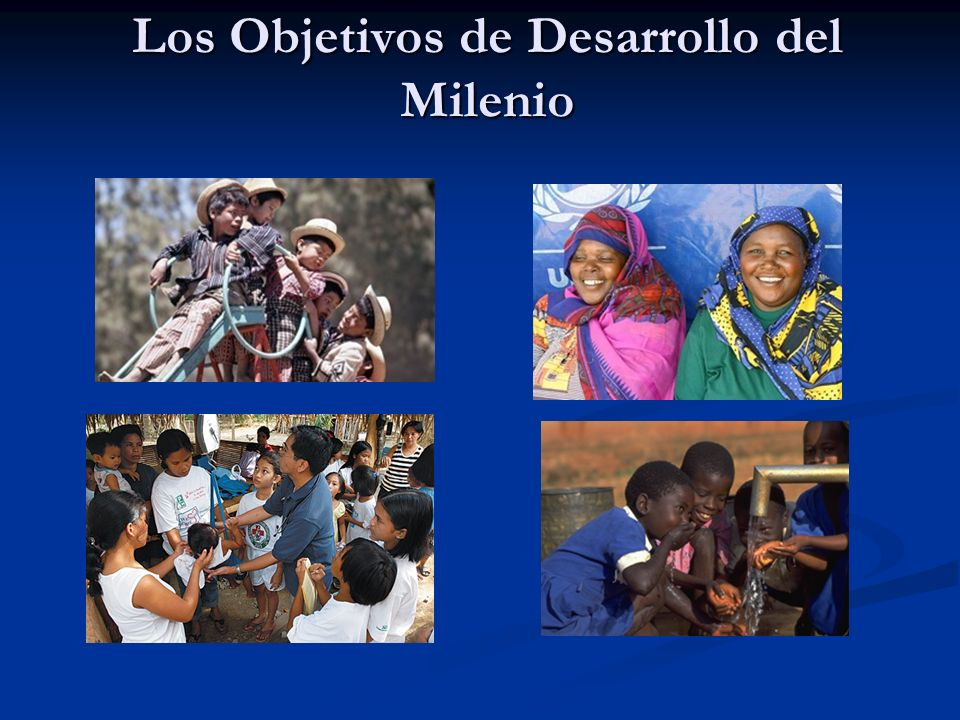 Los Objetivos de Desarrollo del Milenio