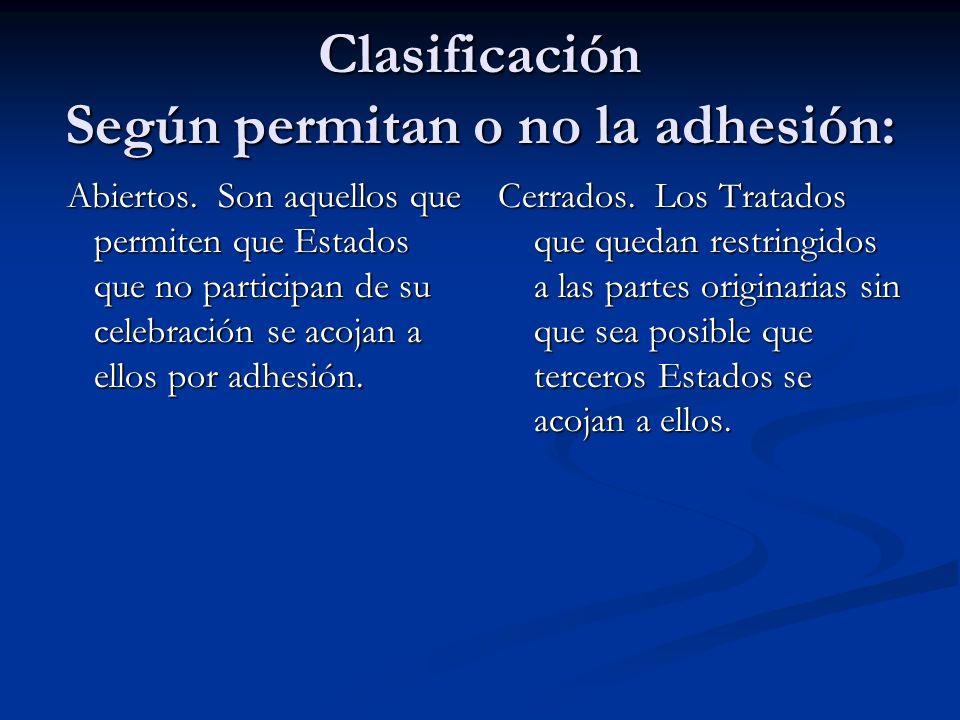 Clasificación Según permitan o no la adhesión: