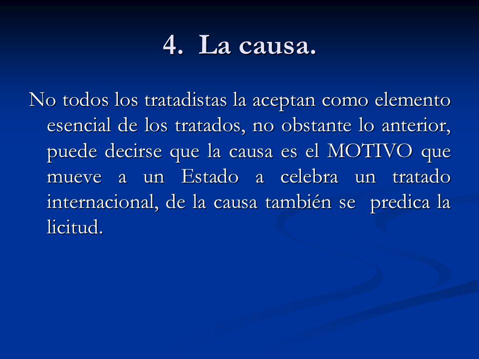 4. La causa.