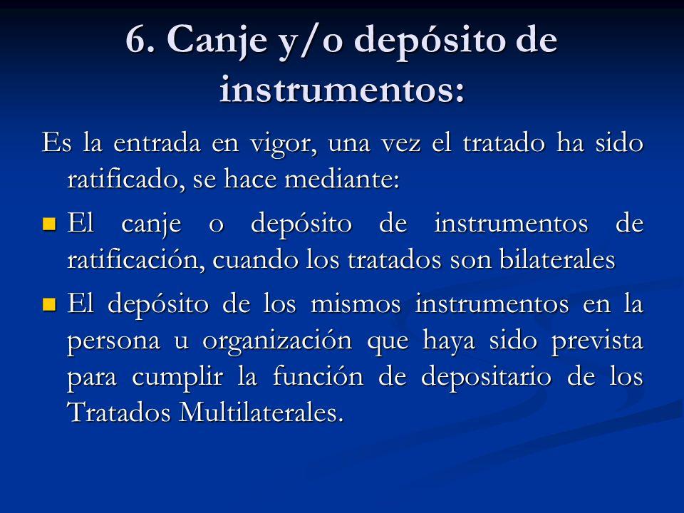 6. Canje y/o depósito de instrumentos: